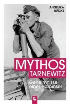 Mythos Tarnewitz - Rätzke, Angelika