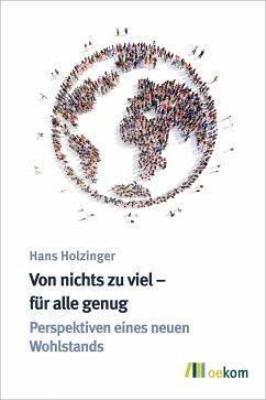 Von nichts zu viel – für alle genug (eBook, PDF) - Holzinger, Hans