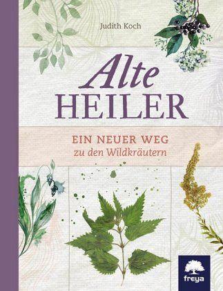 Alte Heiler - Koch, Judith