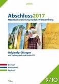 Abschluss 2017 - Hauptschulprüfung Baden-Württemberg. Deutsch, Englisch, Mathematik