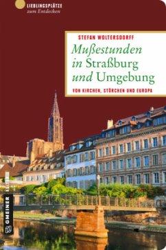 Mußestunden in Straßburg und Umgebung (Mängelexemplar)
