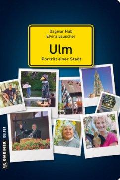 Ulm - Porträt einer Stadt (Mängelexemplar) - Hub, Dagmar; Lauscher, Elvira