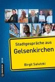 Stadtgespräche aus Gelsenkirchen (Mängelexemplar)