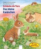 Entdecke die Tiere. Das kleine Kaninchen (Mängelexemplar)