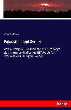 Palaestina und Syrien - Starck, E. von