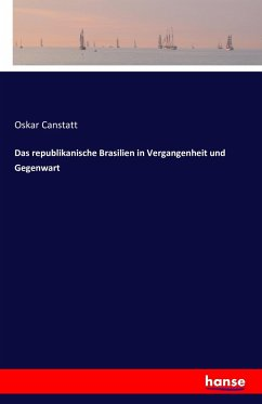 Das republikanische Brasilien in Vergangenheit und Gegenwart