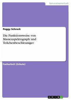 Die Funktionsweise von Massenspektograph und Teilchenbeschleuniger (eBook, ePUB)