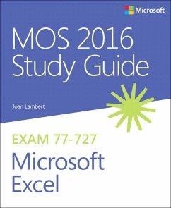 MOS 2016 Study Guide for Microsoft Excel - Lambert, Joan
