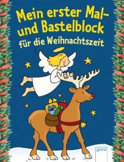 Mein erster Mal- und Bastelblock für die Weihnachtszeit (Mängelexemplar)