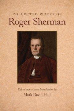 Collected Works of Roger Sherman - Sherman, Roger