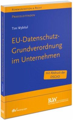 EU-Datenschutz-Grundverordnung im Unternehmen - Wybitul, Tim