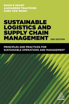 Sustainable Logistics and Supply Chain Management - Grant, David B.; Yew Wong, Chee; Trautrims, Alexander