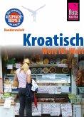 Reise Know-How Sprachführer Kroatisch - Wort für Wort
