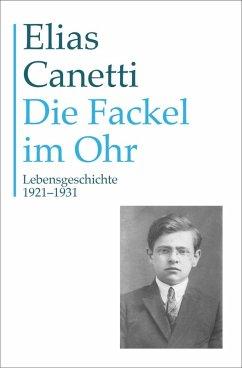 Gesammelte Werke Band 8: Die Fackel im Ohr (eBook, ePUB) - Canetti, Elias