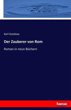 Der Zauberer von Rom - Gutzkow, Karl