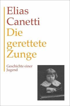 Gesammelte Werke Band 7: Die gerettete Zunge (eBook, ePUB) - Canetti, Elias