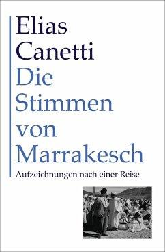 Die Stimmen von Marrakesch (eBook, ePUB) - Canetti, Elias