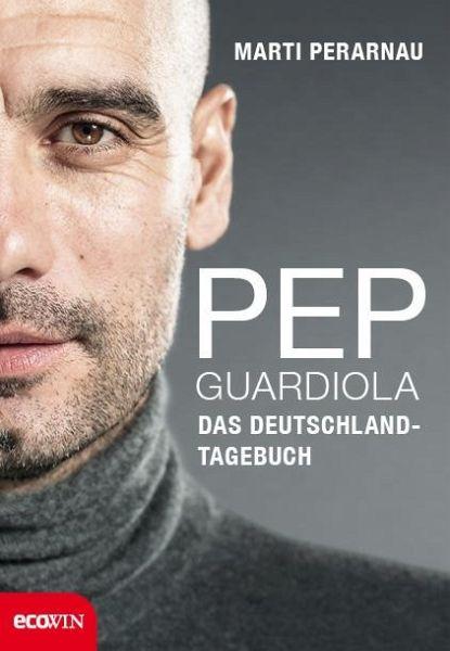 Pep Guardiola - Das Deutschland-Tagebuch - Perarnau, Martí