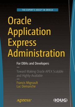 Oracle Application Express Administration - Mignault, Francis; Demanche, Luc