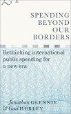 Spending Beyond Our Borders: Rethinking International Public Spending for a New Era