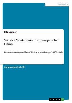 Von der Montanunion zur Europäischen Union