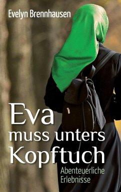 Eva muss unters Kopftuch - Brennhausen, Evelyn