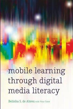Mobile Learning through Digital Media Literacy - de Abreu, Belinha S.