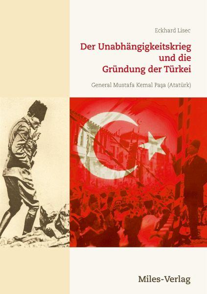 Der Unabhängigkeitskrieg und die Gründung der Türkei 1919-1923 - Lisec, Eckhard