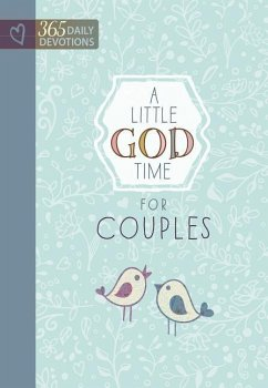 A Little God Time for Couples: 365 Daily Devotions - Broadstreet Publishing