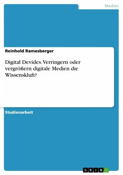 Digital Devides. Verringern oder vergrößern digitale Medien die Wissenskluft?