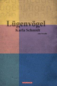 Lügenvögel - Schmidt, Karla