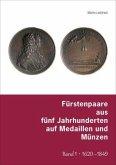 Fürstenpaare aus fünf Jahrhunderten auf Medaillen und Münzen