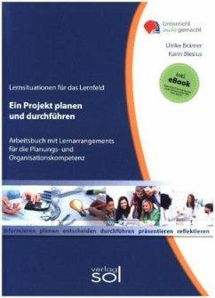 Lernfeld: Ein Projekt planen und durchführen - Brämer, Ulrike;Blesius, Karin