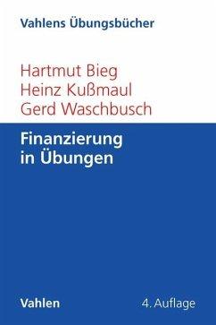 Finanzierung in Übungen - Bieg, Hartmut;Kußmaul, Heinz;Waschbusch, Gerd