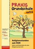 Praxis Grundschule extra. Religionsstunden mit Pfiff: Ideen und Materialien für den Religionsunterricht