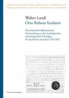 Otto Rubeus fundator - Landi, Walter