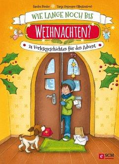 Wie lange noch bis Weihnachten? (eBook, ePUB) - Binder, Sandra; Husmann, Tanja