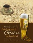Zick-Zack, durch Goslar einst und jetzt (eBook, ePUB)