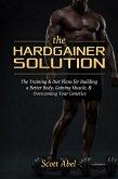 The Hardgainer Solution (eBook, ePUB)