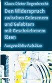 Den Widerspruch zwischen Gelesenem und Gelebtem mit Geschriebenem lösen (eBook, ePUB)