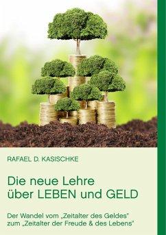 Die neue Lehre über Leben und Geld (eBook, ePUB)