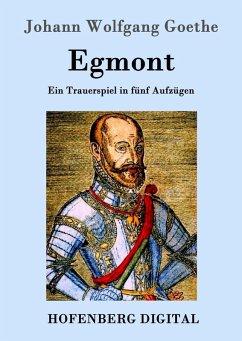 Egmont (eBook, ePUB) - Johann Wolfgang Goethe