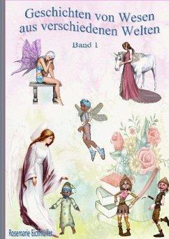 Geschichten von Wesen aus verschiedenen Welten (eBook, ePUB)