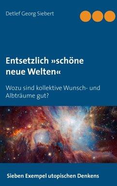 Entsetzlich »schöne neue Welten« (eBook, ePUB)