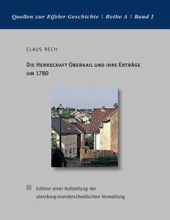 Die Herrschaft Oberkail und ihre Erträge um 1780 (eBook, ePUB)