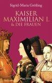 Kaiser Maximilian I. & die Frauen (eBook, ePUB)