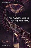 The Fantastic Worlds of Yuri Vynnychuk (eBook, ePUB)