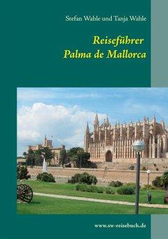 Reiseführer Palma de Mallorca (eBook, ePUB)