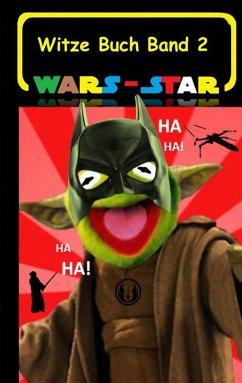 Wars - Star (Das Witzebuch Band 2) (eBook, ePUB) - Taane, Theo von