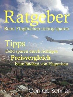 Ratgeber beim Flugbuchen richtig sparen (eBook, ePUB)